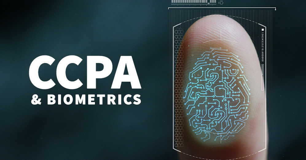 How Biometrics Will Help You Avoid CCPA Fines